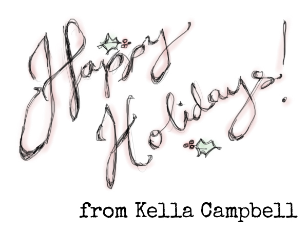 Happy Holidays from Kella Campbell